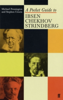 A Pocket Guide to Ibsen, Chekhov and Strindberg, Paperback Book