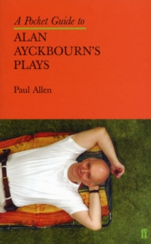 A Pocket Guide to Alan Ayckbourn's Plays, Paperback Book
