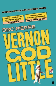 Vernon God Little : A 21st Century Comedy in the Presence of Death, Paperback