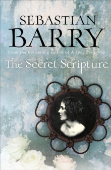 The Secret Scripture : A Novel, Hardback