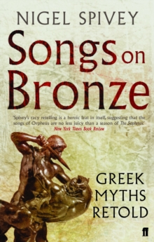 Songs on Bronze : Greek Myths Retold, Paperback