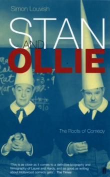 Stan and Ollie : The Roots of Comedy, Paperback Book
