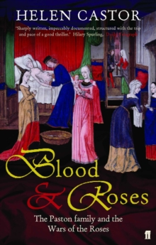 Blood & Roses : The Paston Family in the Fifteenth Century, Paperback