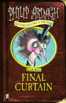 The Final Curtain : Further Adventures of Eddie Dickens Book 3, Paperback Book