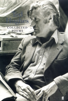 The Collected Poems of Ted Hughes, Hardback