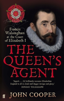 The Queen's Agent : Francis Walsingham at the Court of Elizabeth I, Paperback