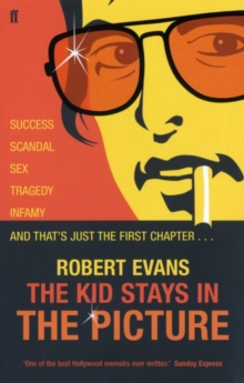 The Kid Stays in the Picture : A Hollywood Life, Paperback