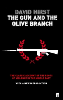 The Gun and the Olive Branch : The Roots of Violence in the Middle East, Paperback