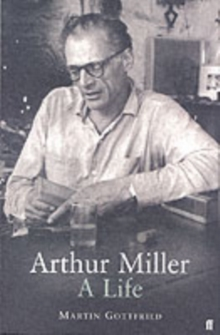 Arthur Miller : His Life and Work, Paperback