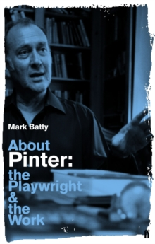 About Pinter : The Playwright and the Work, Paperback Book