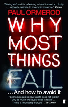 Why Most Things Fail : Evolution, Extinction and Economics, Paperback Book