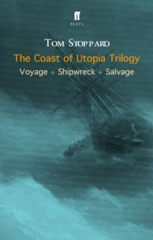 The Coast of Utopia Trilogy : Voyage, Shipwreck, Salvage, Paperback Book