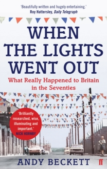 When the Lights Went Out : Britain in the Seventies, Paperback