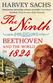 The Ninth : Beethoven and the World in 1824, Paperback Book