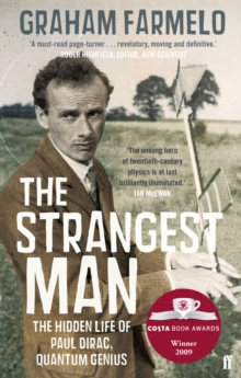 The Strangest Man : The Hidden Life of Paul Dirac, Quantum Genius, Paperback Book