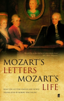 Mozart's Letters, Mozart's Life : Selected Letters, Paperback Book
