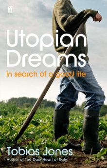 Utopian Dreams : A Search for a Better Life, Paperback Book