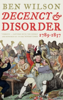 Decency and Disorder : The Age of Cant, 1789-1837, Paperback