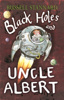Black Holes and Uncle Albert, Paperback
