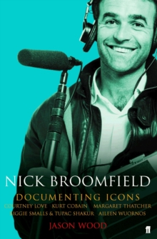 Nick Broomfield : Documenting Icons, Paperback Book