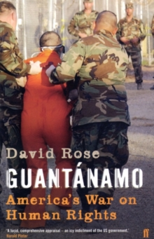 Guantanamo : America's War on Human Rights, Paperback Book
