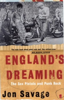 England's Dreaming : Sex Pistols and Punk Rock, Paperback Book