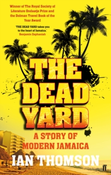 The Dead Yard : Tales of Modern Jamaica, Paperback