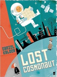 Lost Cosmonaut : Travels to the Republics That Tourism Forgot, Paperback Book