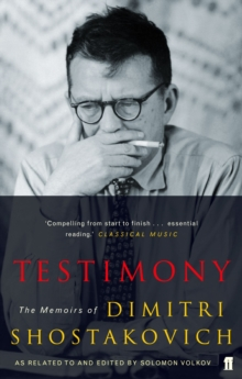 Testimony : The Memoirs of Dmitri Shostakovich as Related to and Edited by Solomon Volkov, Paperback Book