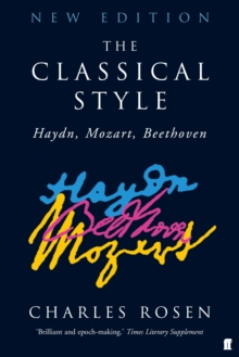 The Classical Style : Haydn, Mozart, Beethoven, Paperback