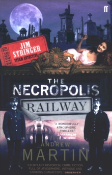 The Necropolis Railway : A Historical Novel, Paperback Book