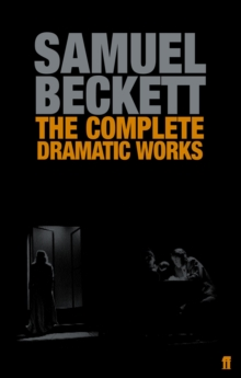 The Complete Dramatic Works of Samuel Beckett, Paperback