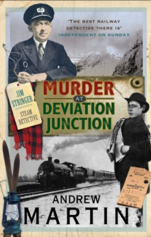 Murder at Deviation Junction : A Novel of Murder, Mystery and Steam, Paperback Book