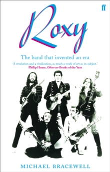 Re-make/Re-model : Art, Pop, Fashion and the Making of Roxy Music, 1953-1972, Paperback Book