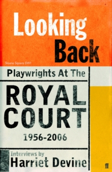 Looking Back : Playwrights at the Royal Court, 1956-2006, Paperback