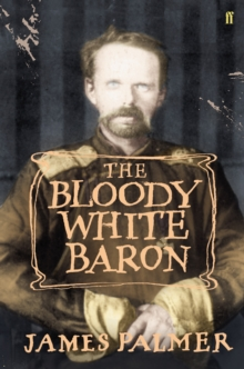 The Bloody White Baron, Hardback