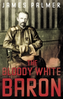 The Bloody White Baron, Paperback