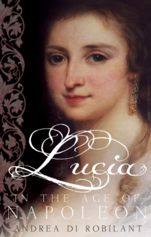 Lucia in the Age of Napoleon, Paperback