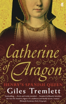 Catherine of Aragon : Henry's Spanish Queen, Paperback