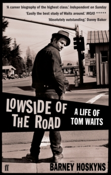 Lowside of the Road : A Life of Tom Waits, Paperback