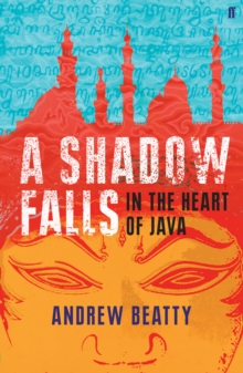 A Shadow Falls : In the Heart of Java, Paperback