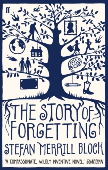 The Story of Forgetting : Stefan Merrill Block, Paperback