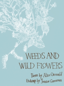 Weeds and Wild Flowers, Hardback