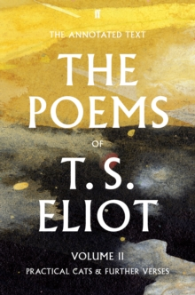 The Poems of T. S. Eliot Volume II : Practical Cats and Further Verses Volume 2, Hardback