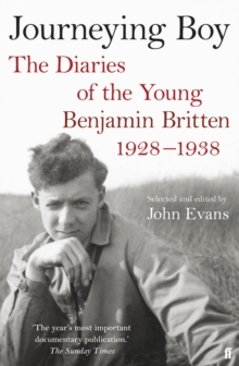 Journeying Boy : The Diaries of the Young Benjamin Britten 1928-1938, Paperback Book