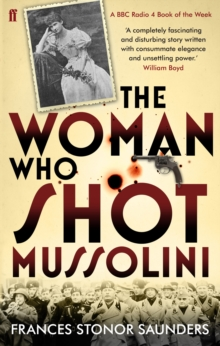 The Woman Who Shot Mussolini, Paperback Book