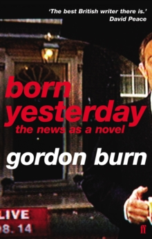 Born Yesterday : The News as a Novel, Paperback