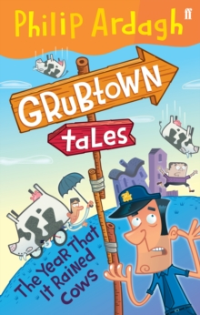 Grubtown Tales: The Year That it Rained Cows, Paperback