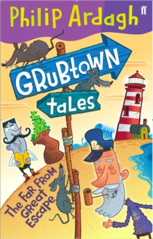 Grubtown Tales: The Far from Great Escape, Paperback