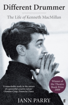 Different Drummer : The Life of Kenneth Macmillan, Paperback